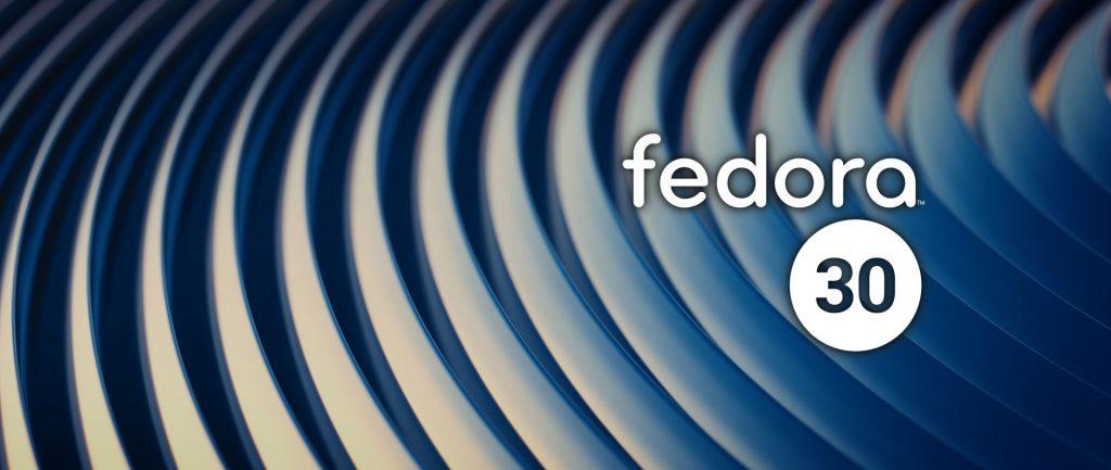 Fedora 30 正式版下载 – 更新快,自由开放的 Linux 发行版操作系统